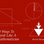 10 Ways to Think Like a Mathematician